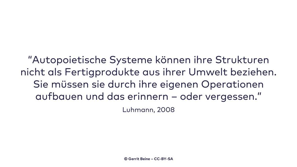 """""""Autopoietische Systeme können ihre Strukturen ..."""