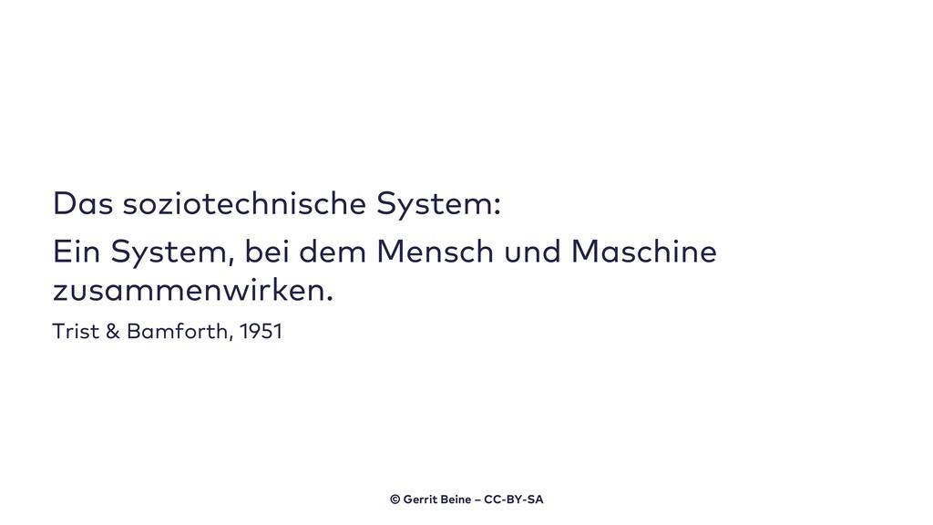 Das soziotechnische System: Ein System, bei dem...
