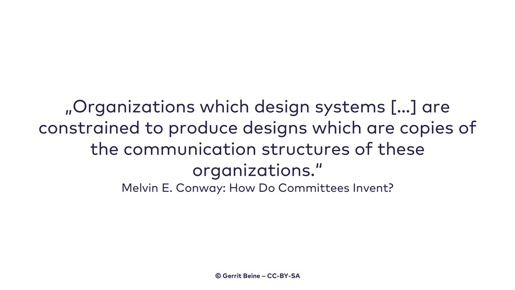 """Organizations which design systems […] are con..."