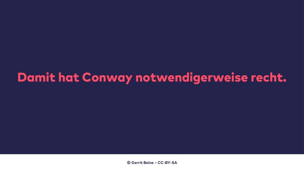 Damit hat Conway notwendigerweise recht. © Gerr...