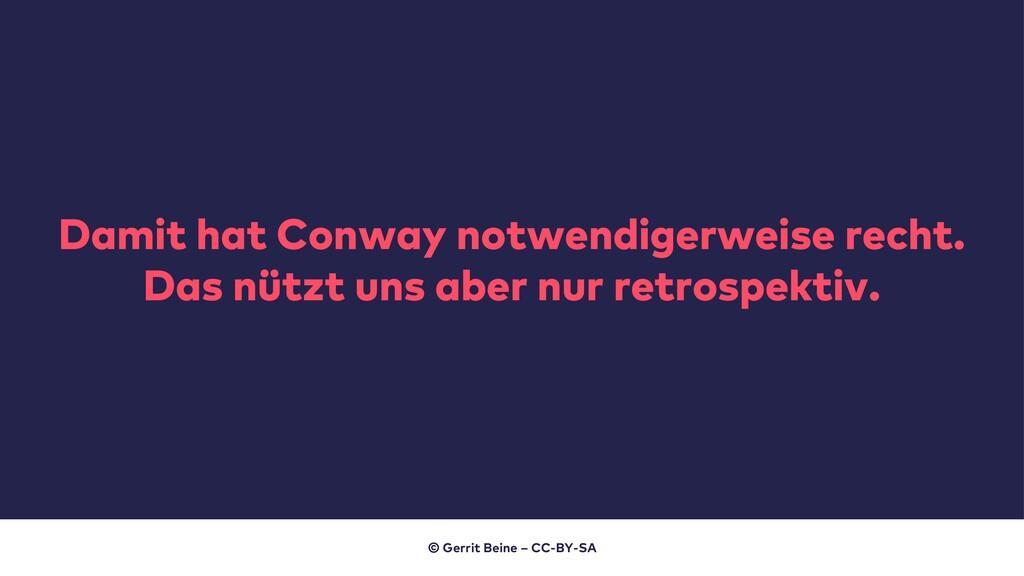 Damit hat Conway notwendigerweise recht. Das nü...