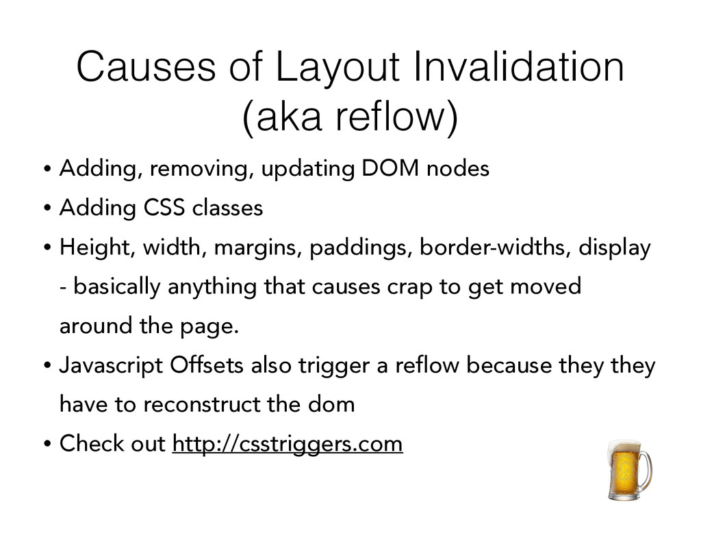 Causes of Layout Invalidation (aka reflow) • Add...