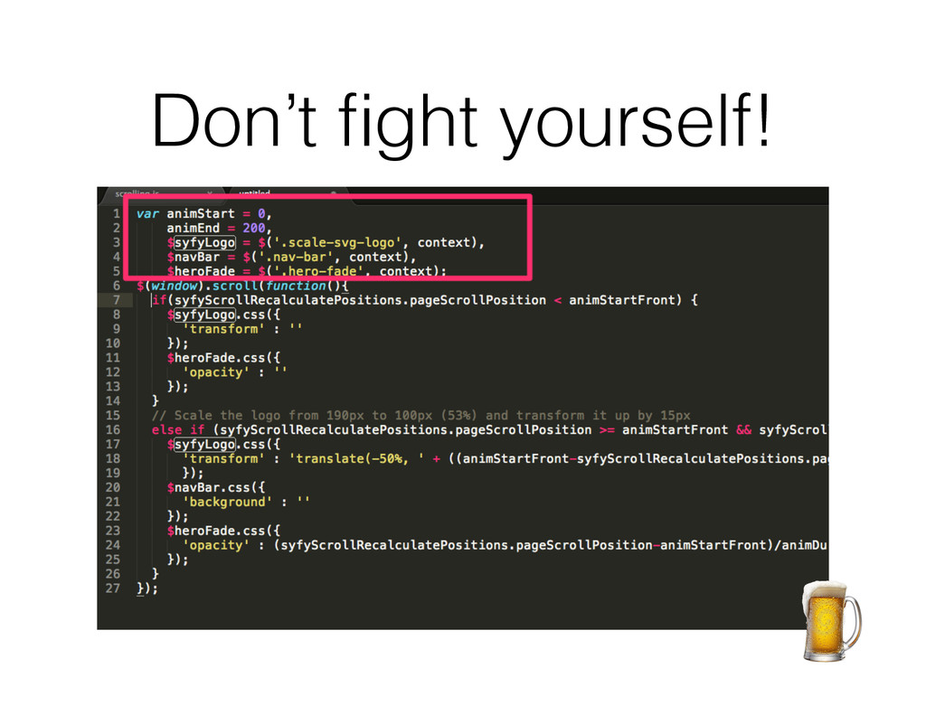 Don't fight yourself!