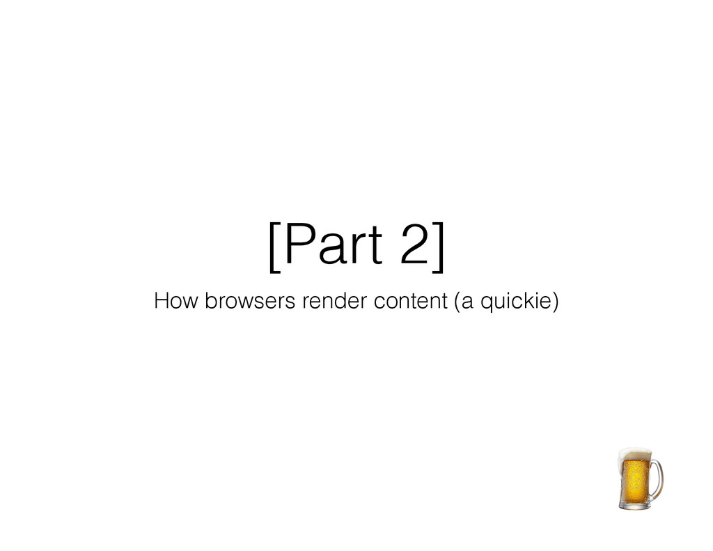 [Part 2] How browsers render content (a quickie)