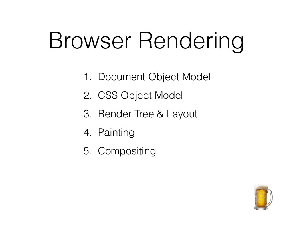 Browser Rendering 1. Document Object Model 2. C...