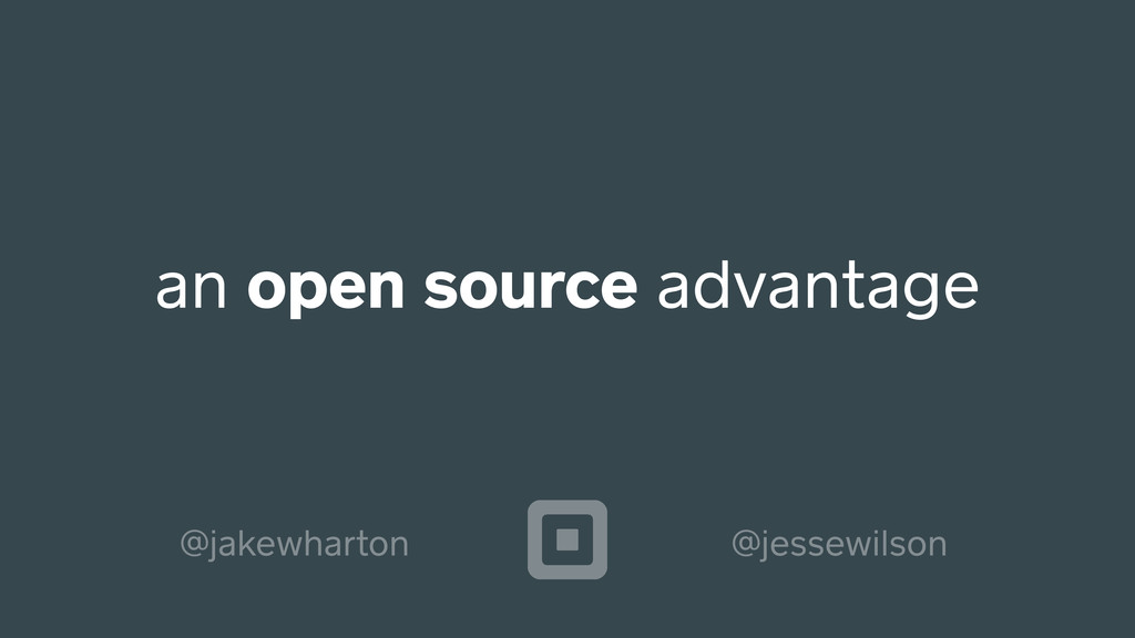 an open source advantage @jakewharton @jessewil...