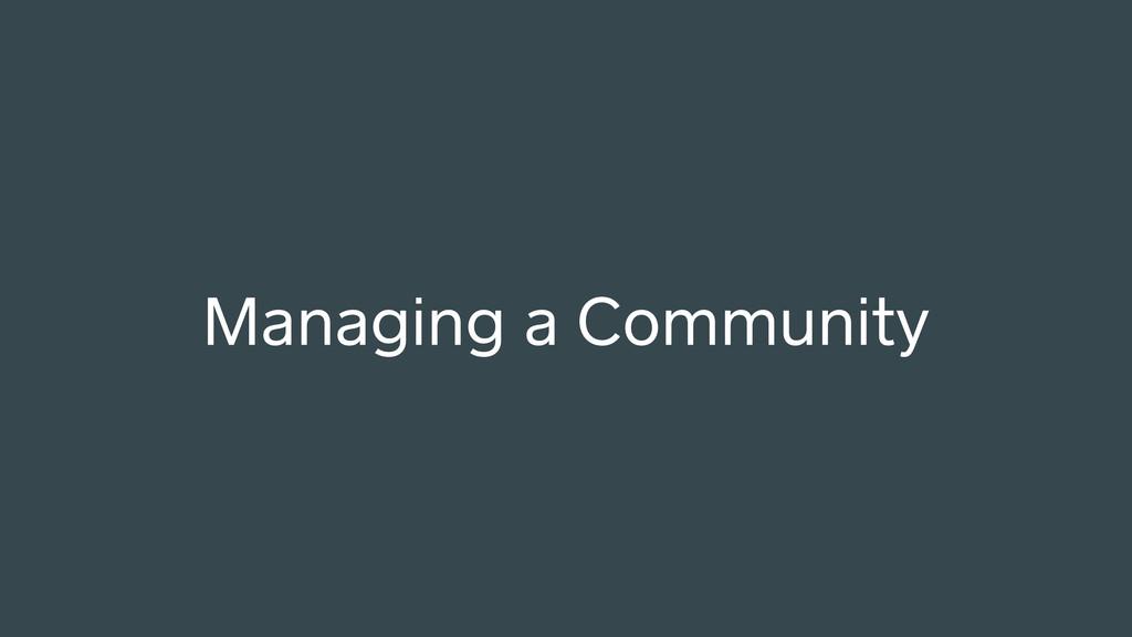 Managing a Community