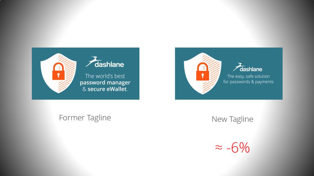 Former Tagline New Tagline ≈ -6%