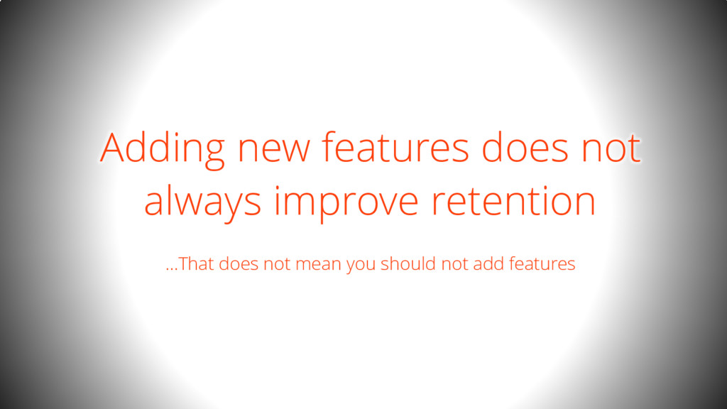 Adding new features does not always improve ret...