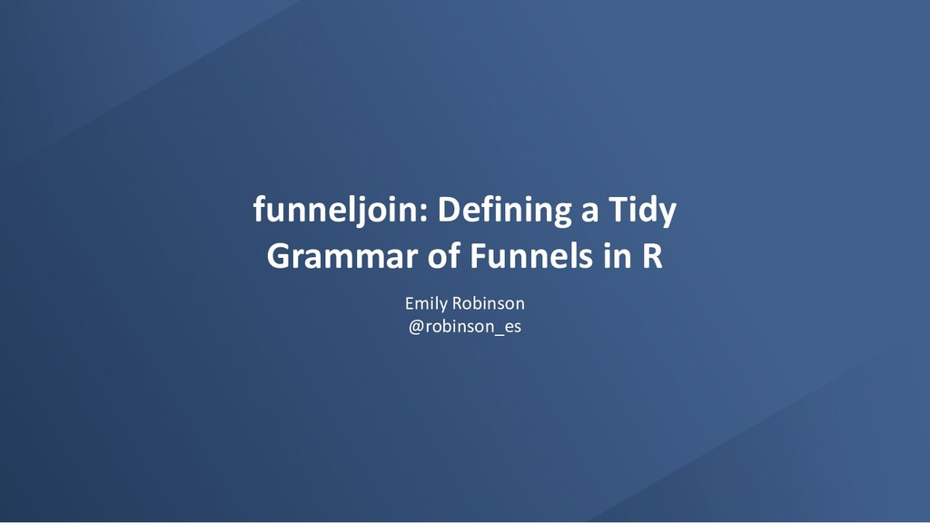 funneljoin: Defining a Tidy Grammar of Funnels ...