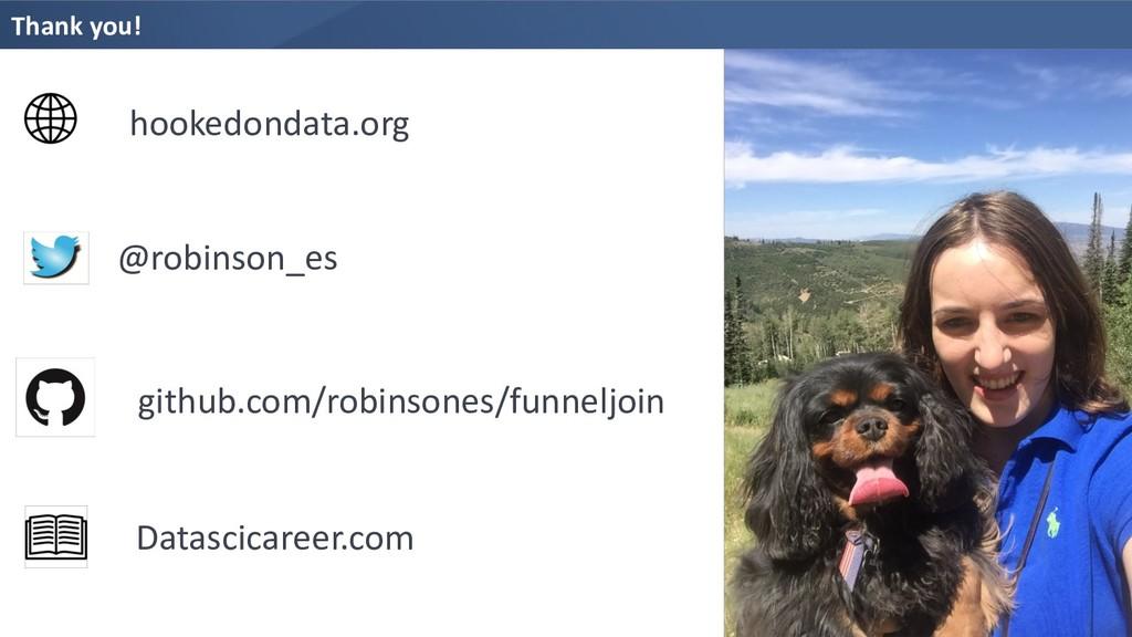 Thank you! hookedondata.org @robinson_es github...