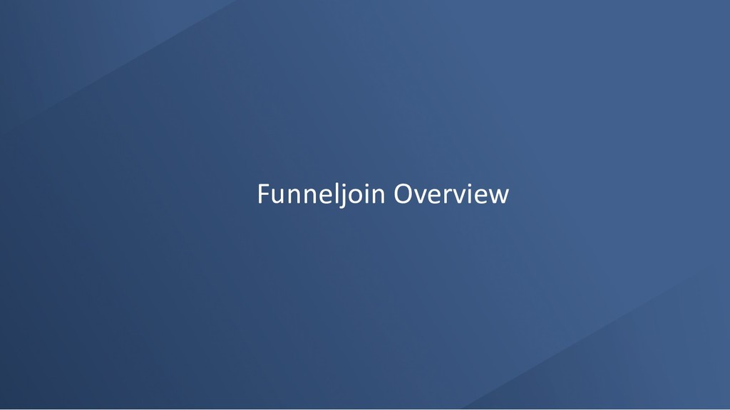 Funneljoin Overview