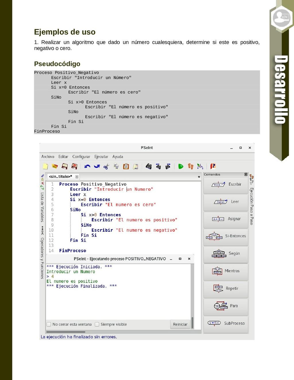 Ejemplos de uso 1. Realizar un algoritmo que da...