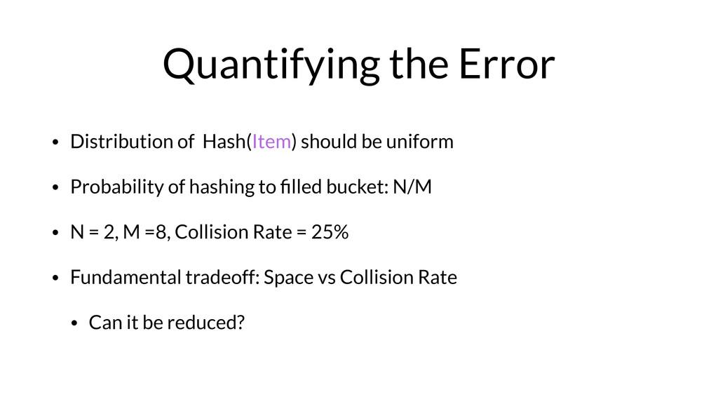 Quantifying the Error • Distribution of Hash(It...