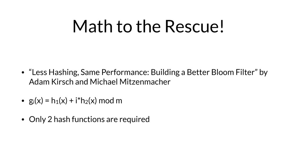 """Math to the Rescue! • """"Less Hashing, Same Perfo..."""