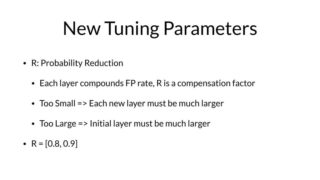 New Tuning Parameters • R: Probability Reductio...