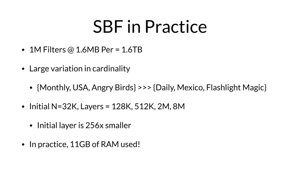 SBF in Practice • 1M Filters @ 1.6MB Per = 1.6T...