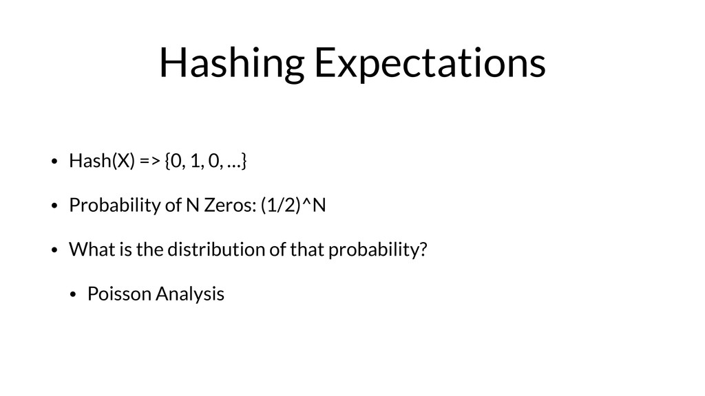Hashing Expectations • Hash(X) => {0, 1, 0, …} ...