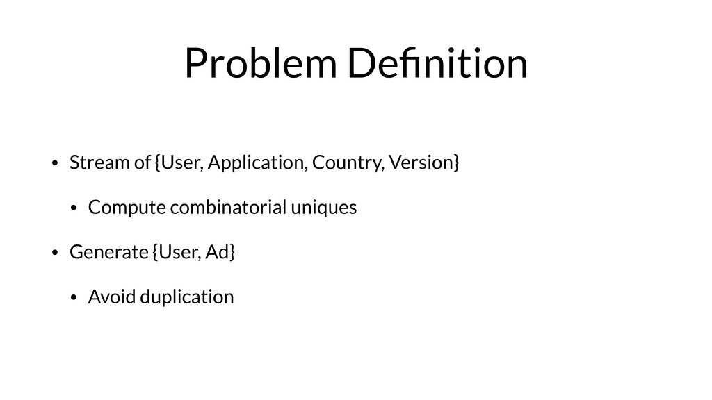 Problem Definition • Stream of {User, Applicatio...