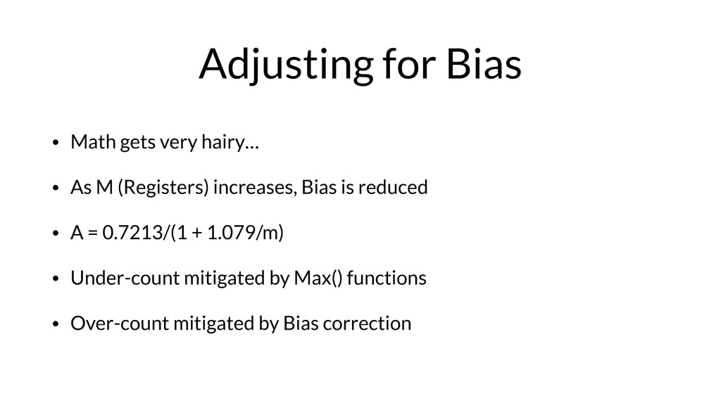 Adjusting for Bias • Math gets very hairy… • As...