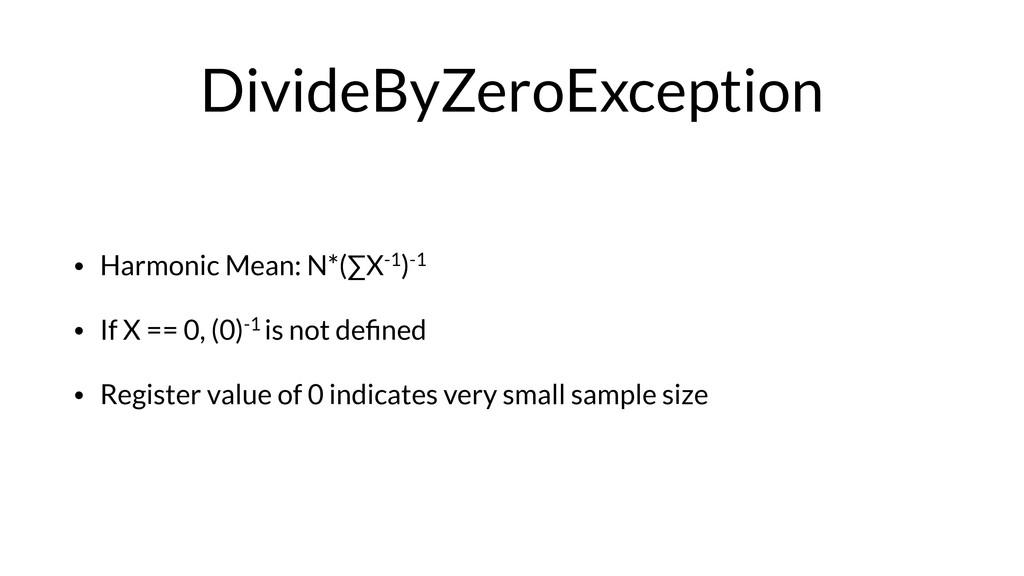 DivideByZeroException • Harmonic Mean: N*(∑X-1)...