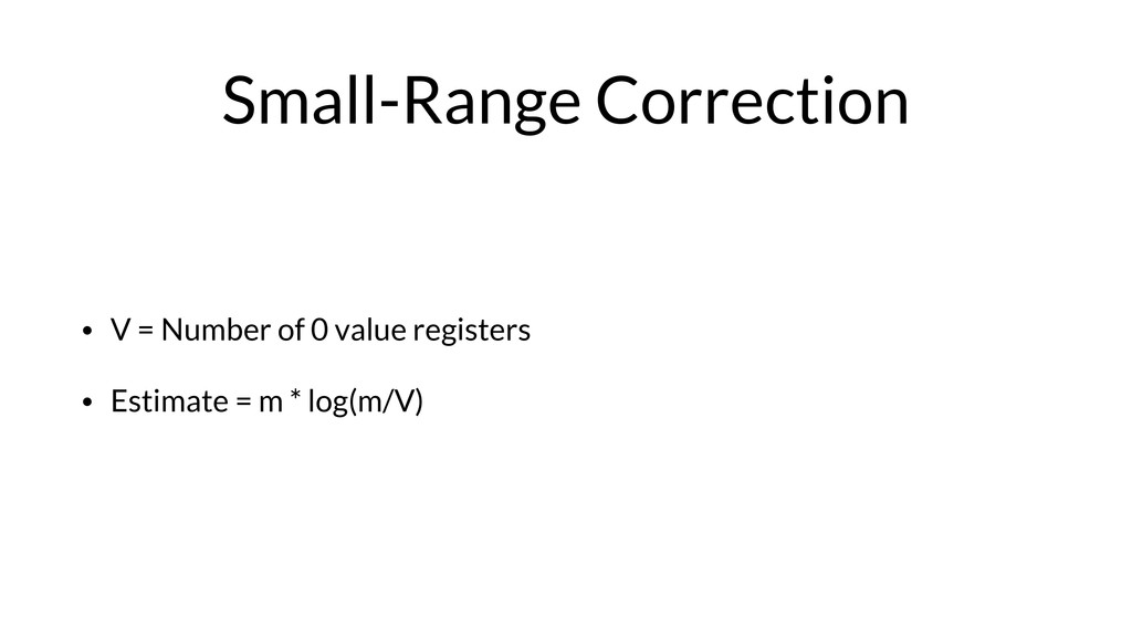 Small-Range Correction • V = Number of 0 value ...