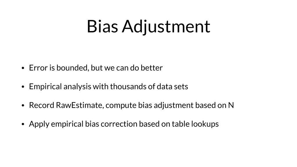 Bias Adjustment • Error is bounded, but we can ...