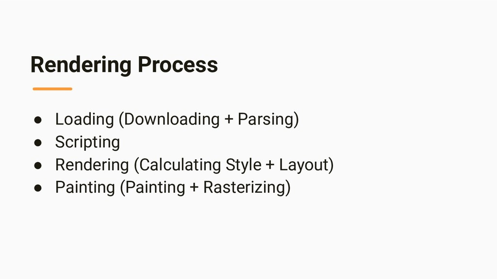 Rendering Process ● Loading (Downloading + Pars...