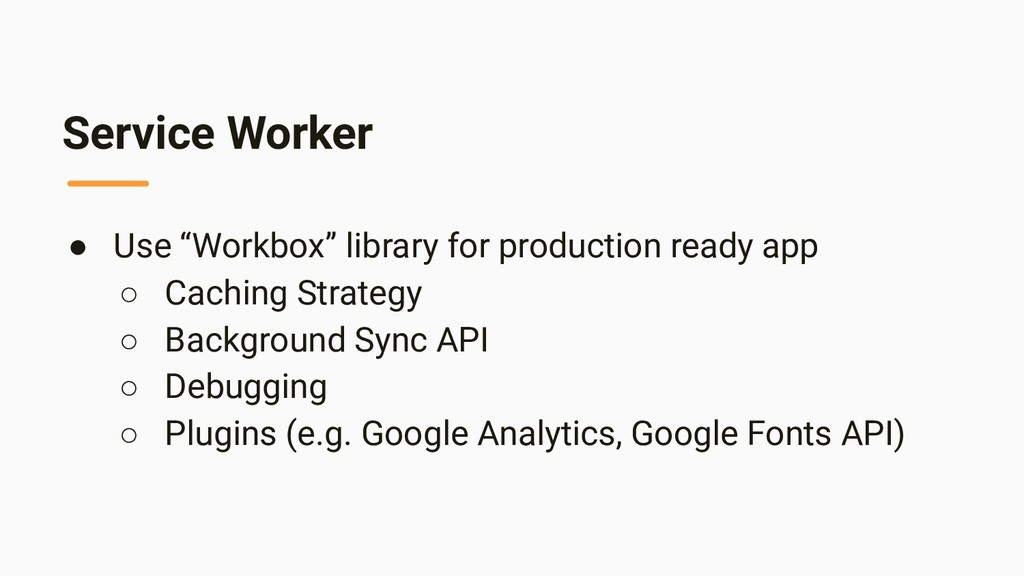"Service Worker ● Use ""Workbox"" library for prod..."
