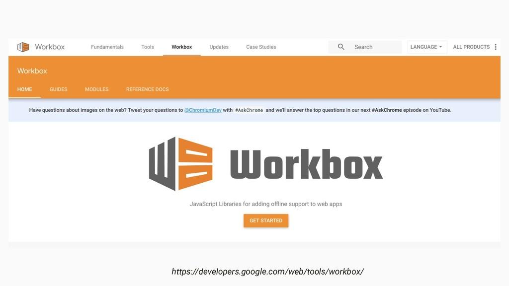 https://developers.google.com/web/tools/workbox/