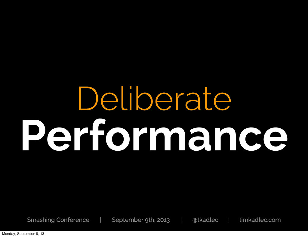 Deliberate Performance Smashing Conference | Se...