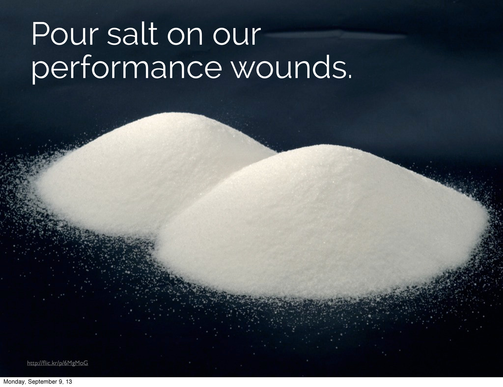 http://flic.kr/p/6MgMoG Pour salt on our perform...