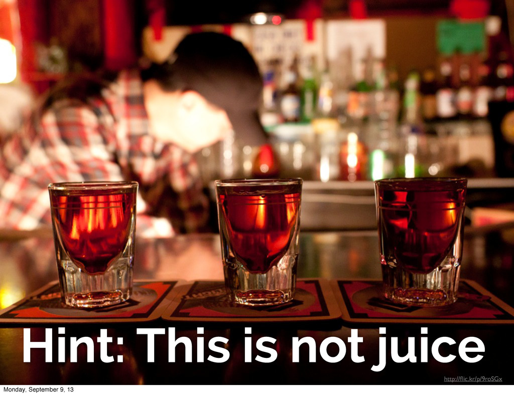 http://flic.kr/p/9roSGx Hint: This is not juice ...