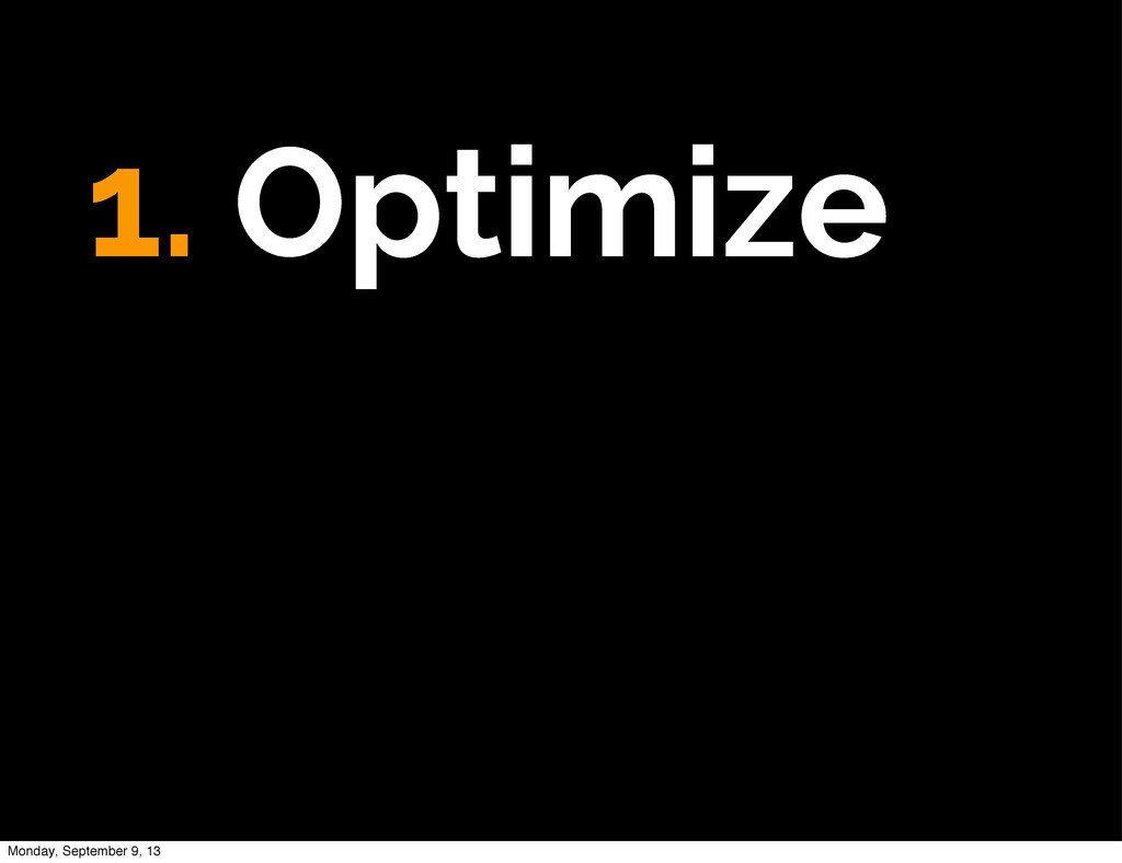 1. Optimize Monday, September 9, 13