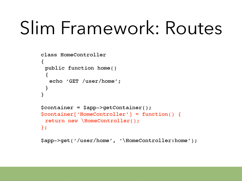 Slim Framework: Routes class HomeController { p...