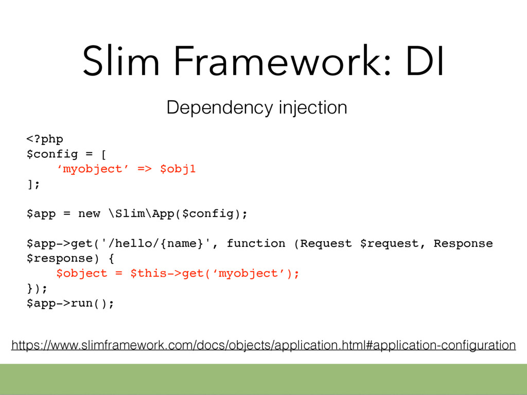 Slim Framework: DI <?php $config = [ 'myobject'...