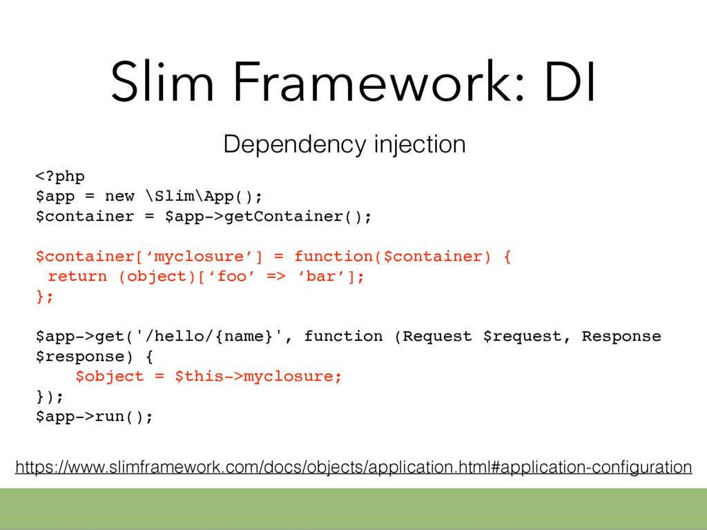 Slim Framework: DI <?php $app = new \Slim\App()...