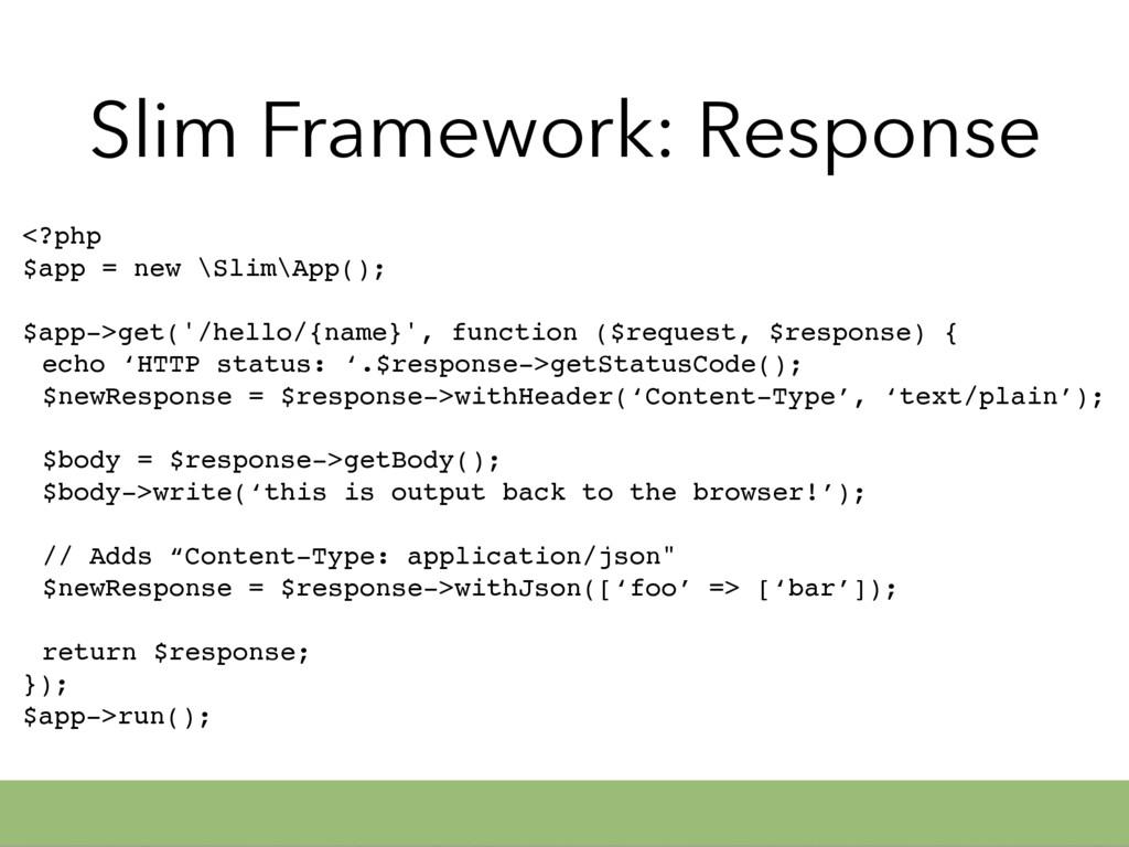 Slim Framework: Response <?php $app = new \Slim...