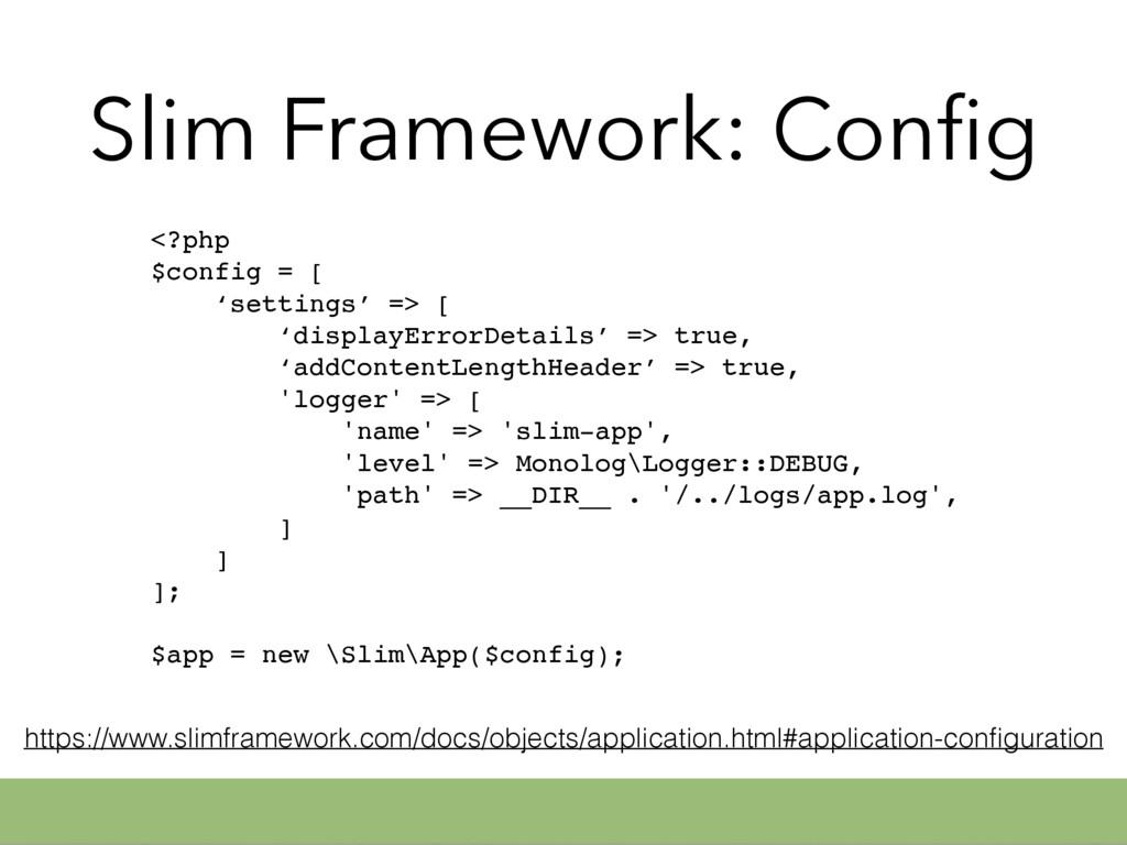 Slim Framework: Config <?php $config = [ 'settin...