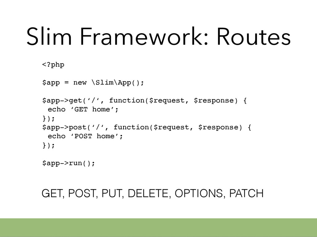 Slim Framework: Routes <?php $app = new \Slim\A...