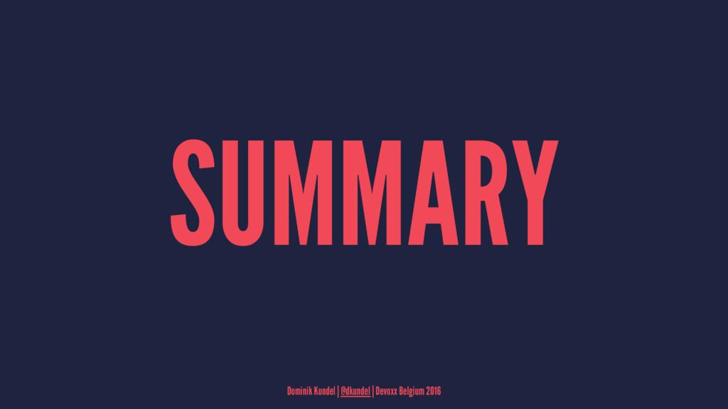 SUMMARY Dominik Kundel | @dkundel | Devoxx Belg...
