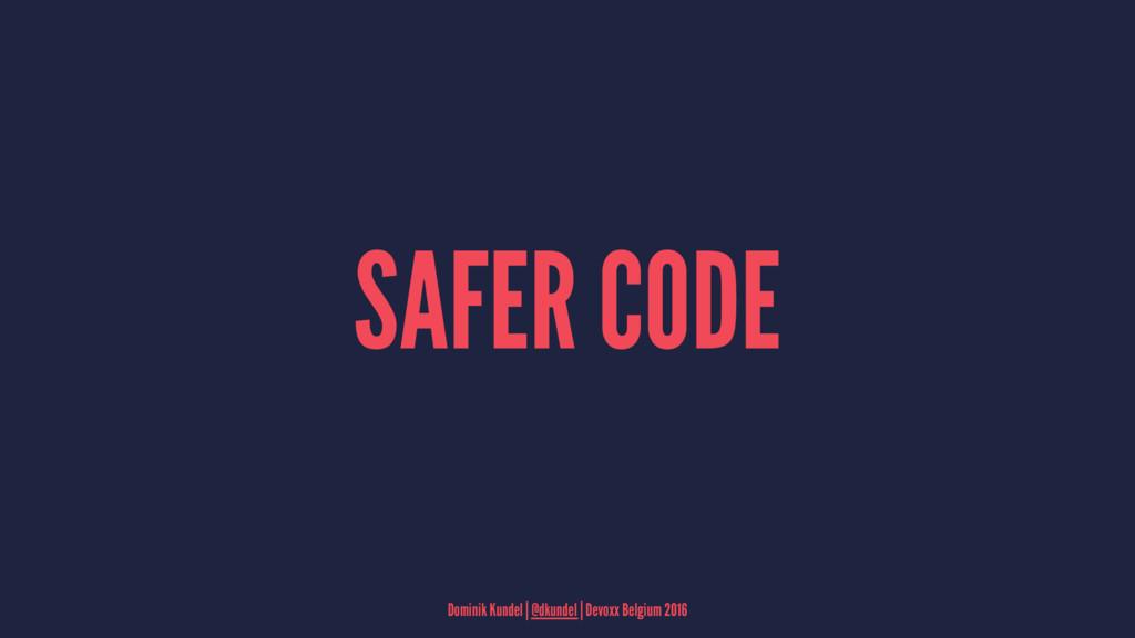 SAFER CODE Dominik Kundel | @dkundel | Devoxx B...