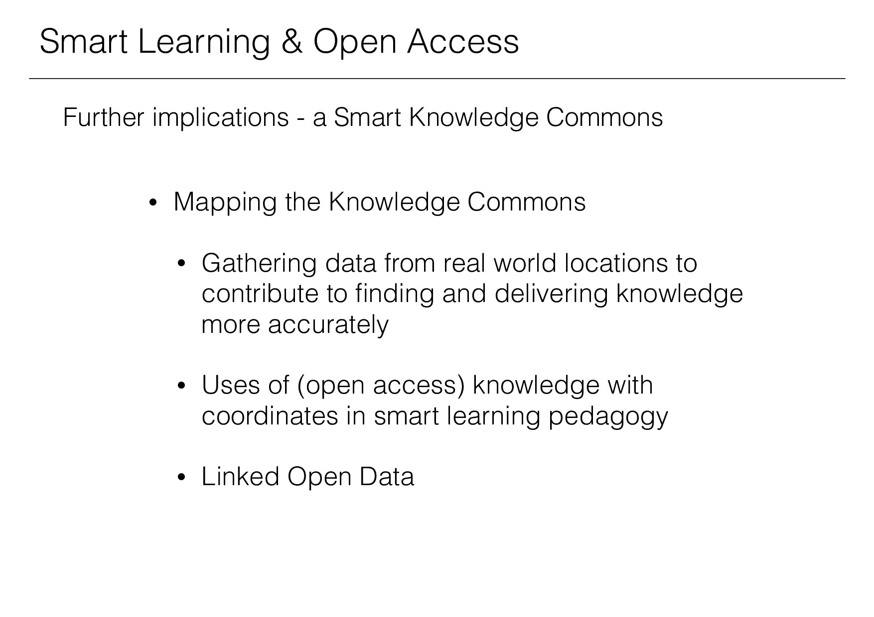 Smart Learning & Open Access Further implicatio...
