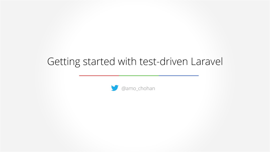 Getting started with test-driven Laravel @amo_c...