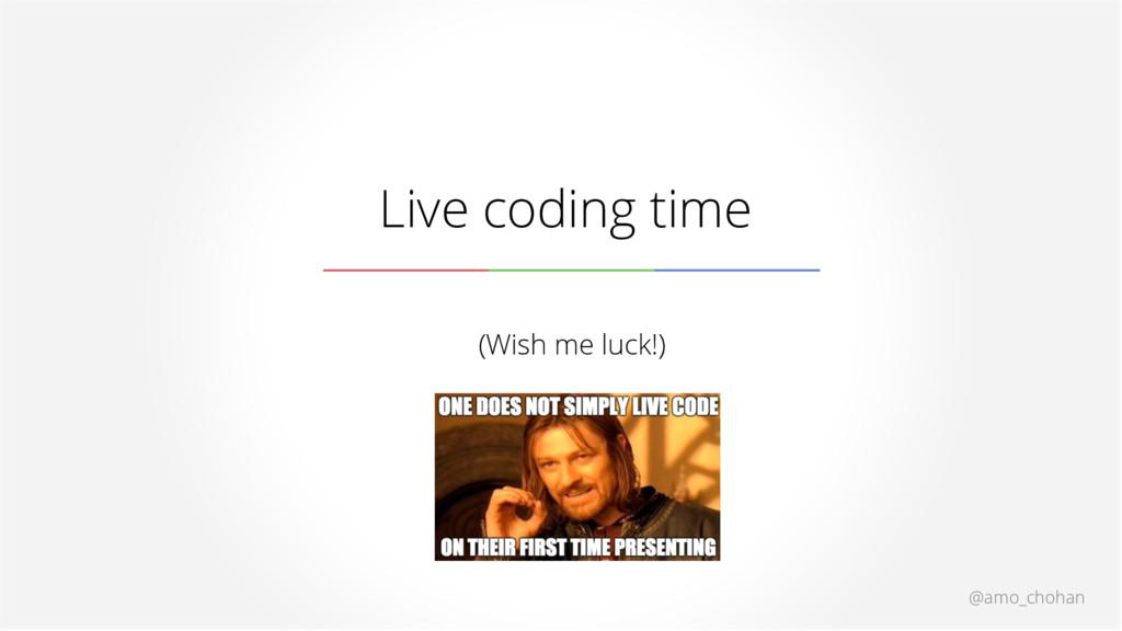 @amo_chohan Live coding time (Wish me luck!)