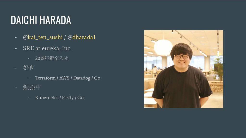 DAICHI HARADA - @kai_ten_sushi / @dharada1 - SR...