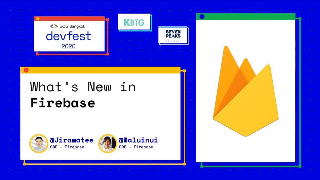 What's New in Firebase @Jirawatee GDE - Firebas...