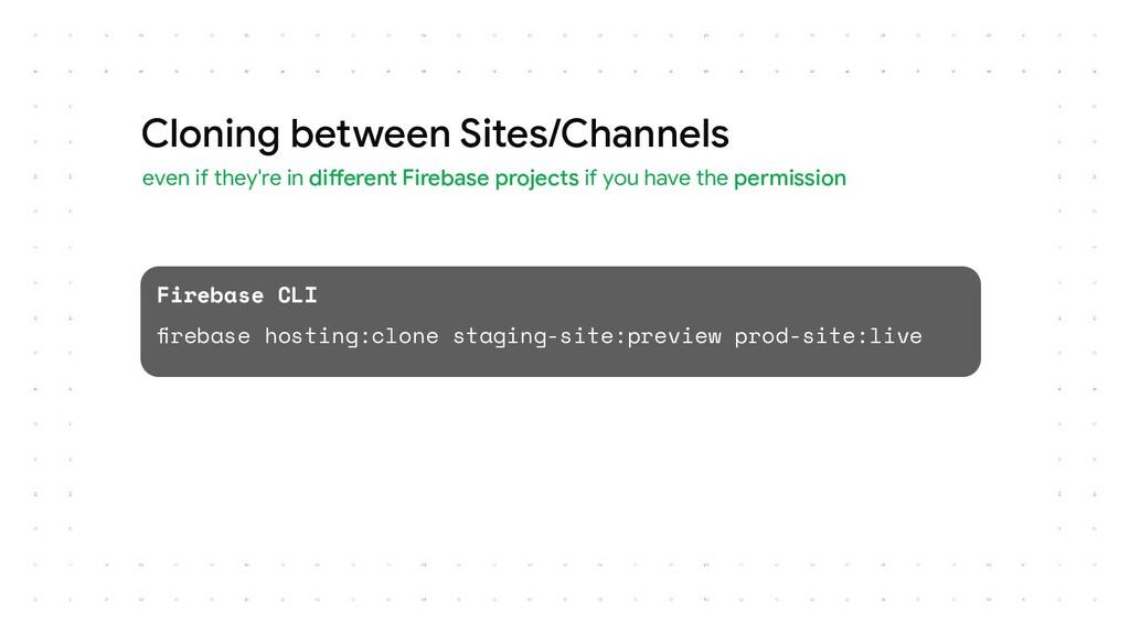 Firebase CLI firebase hosting:clone staging-site...
