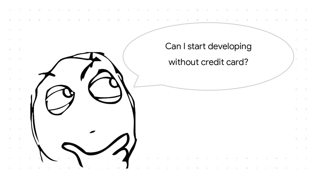 Can I start developing without credit card?
