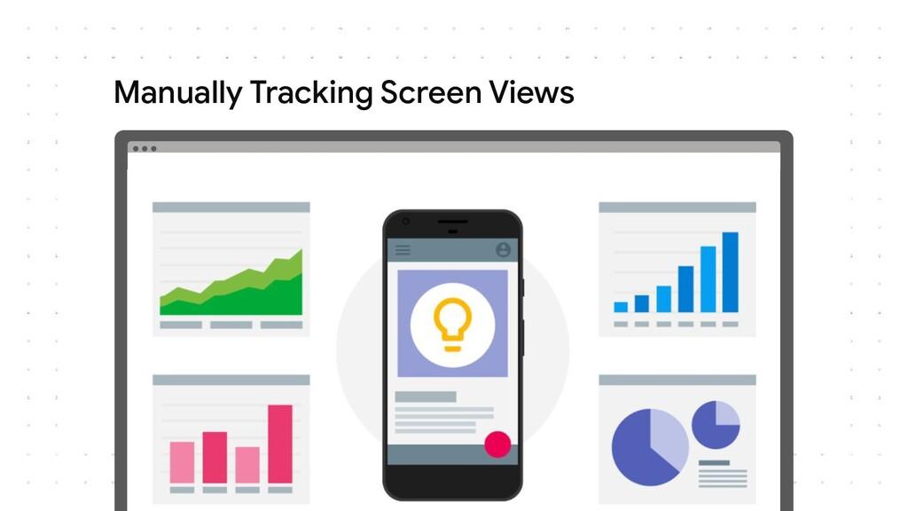 Manually Tracking Screen Views